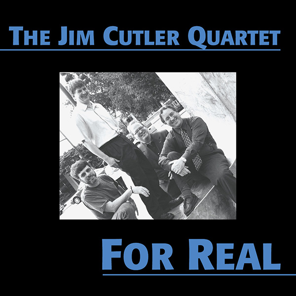 For Real - The Jim Cutler Quartet Album Cover - 4 men posing
